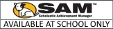 Scholastic Achievement Manager (SAM) - Available at School Only